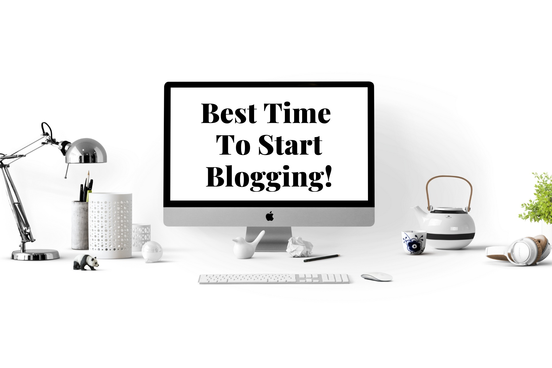 best time to start blogging