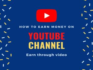 Earn money with YouTube channel
