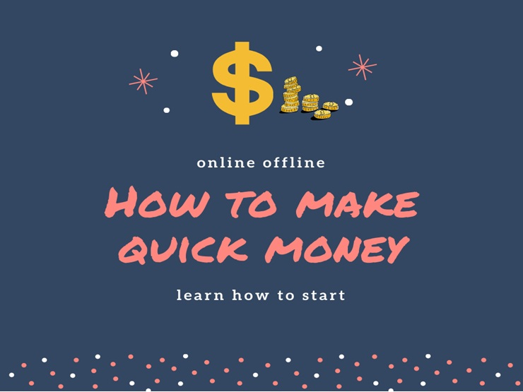 How to make quick money
